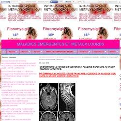DR DOMINIQUE LE HOUEZEC: SCLEROSE EN PLAQUES (SEP) SUITE AU VACCIN CONTRE L'HEPATITE B