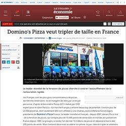 Domino's Pizza veut tripler de taille en France