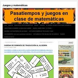 CADENA DE DOMINÓS DE TRADUCCIÓN AL ALGEBRA
