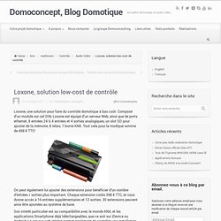 Domoconcept, Blog Domotique Loxone, solution low-cost de contrôle