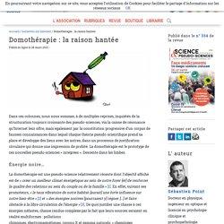 Domothérapie : la raison hantée, nouvelle pseudo-science, Sébastien Point
