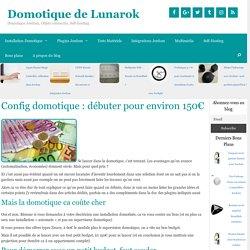 Config domotique : débuter pour environ 150€ - Domotique de Lunarok