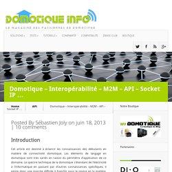 Domotique - Interopérabilité - M2M - API - Socket IP ...