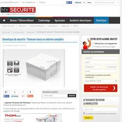 Domotique de sécurité : Thomson lance un solution complète