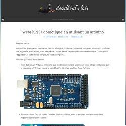 WebPlug: la domotique en utilisant un arduino - deadbird's lair