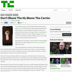 Don't Blame The IQ, Blame The Carrier