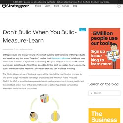 Don't Build When You Build-Measure-Learn
