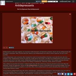 Don't be Depressed: Buy Antidepressants