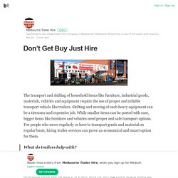 Don't Get Buy Just Hire – Melbourne Trailer Hire – Medium