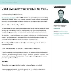 Don't give away your product for free...