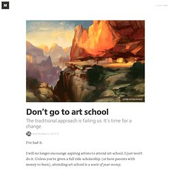 Don't go to art school — I.M.H.O.
