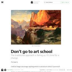 Don't go to art school — I. M. H. O.