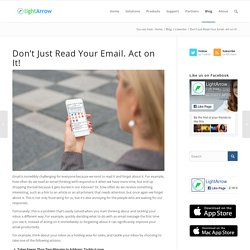 Don't' Just Read Your Email. Act on It!