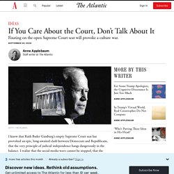 If You Care About the Court, Don't Talk About It