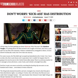 Don't Worry: 'Kick-Ass' Has Distribution - Film School Rejects