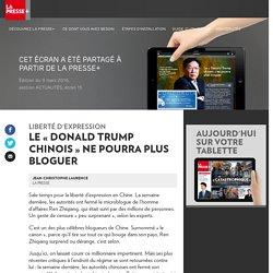 Le «Donald Trump chinois» ne pourra plus bloguer