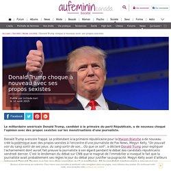 Donald Trump choque à nouveau avec des propos sexistes