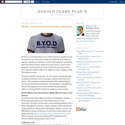 Donald Clark Plan B: BYOD: 7 reasons to leave them to their own devices