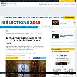 Donald Trump donne des gages aux différentes factions de son camp