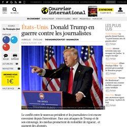 États-Unis. Donald Trump en guerre contre les journalistes