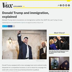 Donald Trump and immigration, explained - Vox