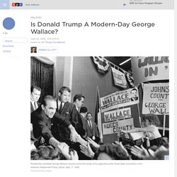Is Donald Trump A Modern-Day George Wallace?