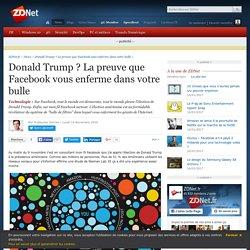 Donald Trump ? La preuve que Facebook vous enferme dans votre bulle - ZDNet