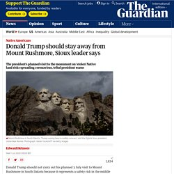 Donald Trump should stay away from Mount Rushmore, Sioux leader says