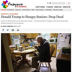 Donald Trump to Hungry Seniors: Drop Dead – BillMoyers.com