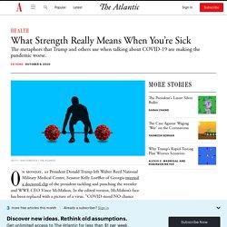 Donald Trump's Strength Did Not Beat the Coronavirus