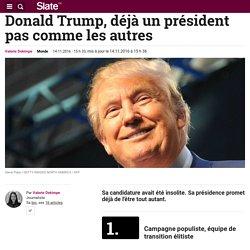 Donald Trump, déjà un président pas comme les autres