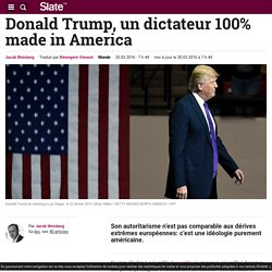 Donald Trump, un dictateur 100% made in America