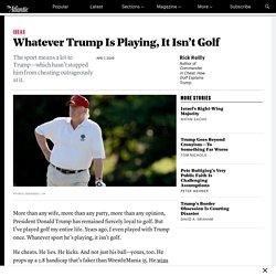 Donald Trump Made Golf Gross Again