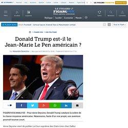 Donald Trump est-il le Jean-Marie Le Pen américain ?