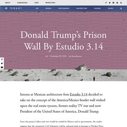 Donald Trump's Prison Wall By Estudio 3.14