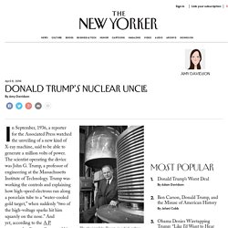 Donald Trump's Nuclear Uncle