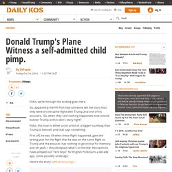 Donald Trump's Plane Witness a self-admitted child pimp.