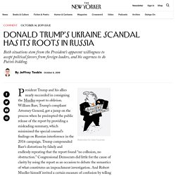 Donald Trump's Ukraine Scandal Has Its Roots in Russia