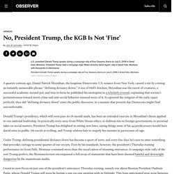 Donald Trump Calls Vladimir Putin, KGB 'Fine' Ahead of Helsinki Summit
