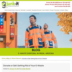 Donate or Sell: Getting Rid of Your E-Waste