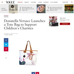 Donatella Versace Launches a Tote Bag to Support Children's Charities