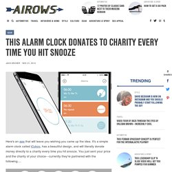 This Alarm Clock Donates To Charity Every Time You Hit Snooze - Airows