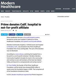 Dr Prem Reddy - CEO of Prime Healthcare have donated $650 million