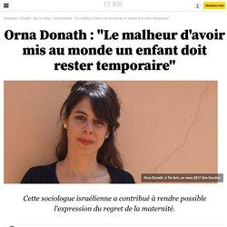 """Orna Donath : """"Le malheur d'avoir mis au monde un enfant doit rester temporaire"""""""