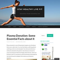 Plasma Donation: Some Essential Facts about It