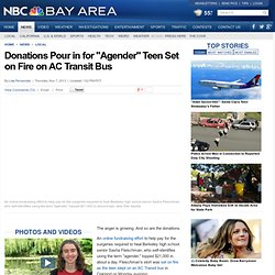 "Donations Pour in for ""Agender"" Teen Set on Fire on AC Transit Bus"