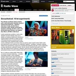 Donaufestival: 10 let experimentů