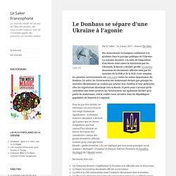 Le Donbass se sépare d'une Ukraine à l'agonie