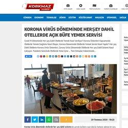 Korona Virüs Döneminde Herşey Dahil Otellerde Açık Büfe Yemek Servisi - Hayatın İçinden Haberler...Hayatın İçinden Haberler…