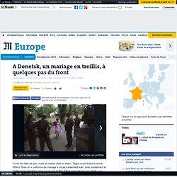 A Donetsk, un mariage en treillis, à quelques pas du front